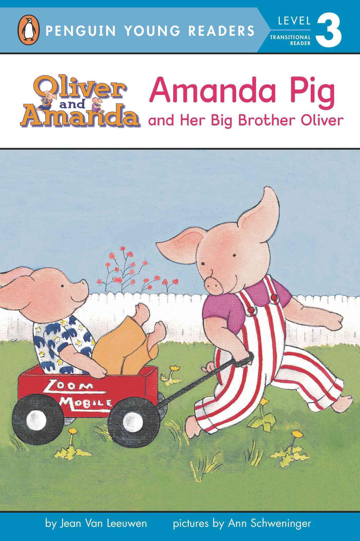 Amanda Pig and Her Big Brother Oliver By Van Leeuwen, Jean/ Schweninger, Ann (ILT)