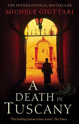A Death in Tuscany By Giuttari, Michele