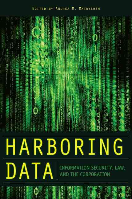 Harboring Data By Matwyshyn, Andrea M. (EDT)