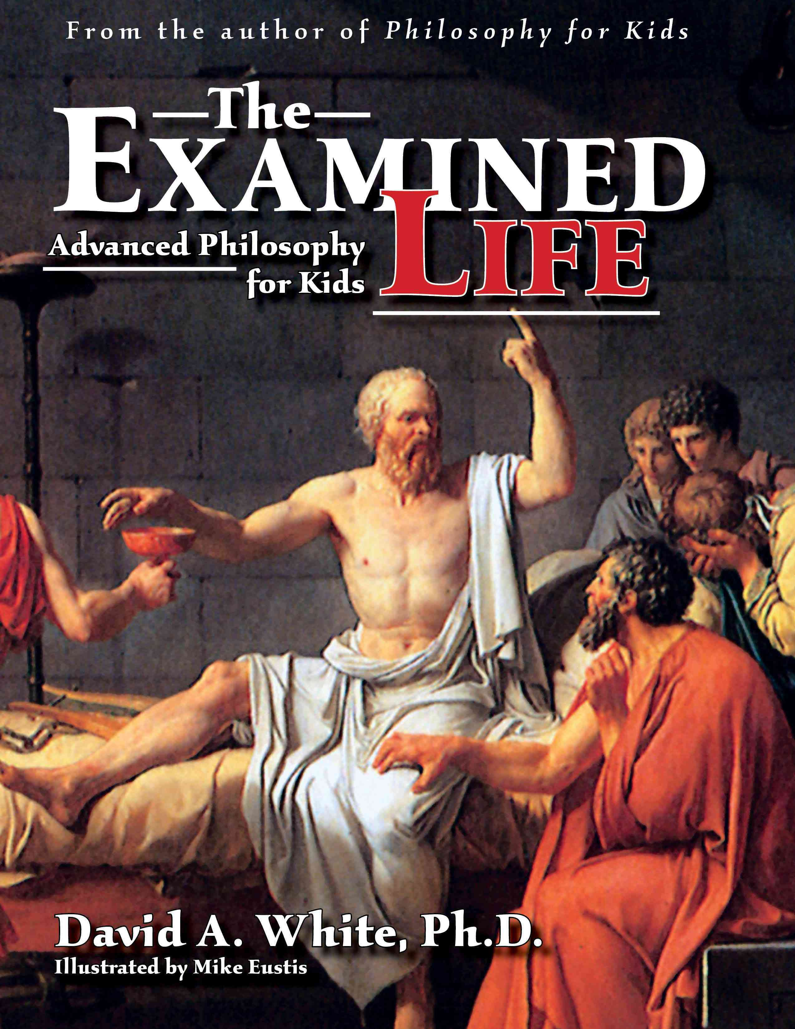 The Examined Life By White, David A.